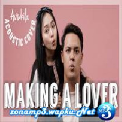 Aviwkila - Making A Lover (Acoustic Cover).mp3