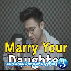 Arvian Dwi - Marry Your Daughter (Cover).mp3