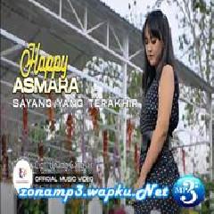Happy Asmara - Sayang Yang Terakhir.mp3