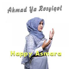 Happy Asmara - Ahmad Ya Rosyiqol