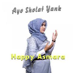 Happy Asmara - Ayo Sholat Yank
