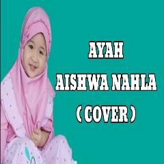 Aishwa Nahla Karnadi - Ayah (Cover Mayada)