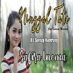 Safira Inema Ninggal Tatu (DJ Santuy) MP3
