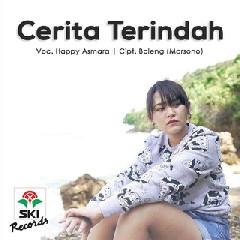 Download Lagu Happy Asmara Cerita Terindah.mp3