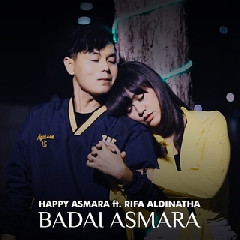 Download Lagu Happy Asmara Badai Asmara Ft. Rifa Aldinatha.mp3