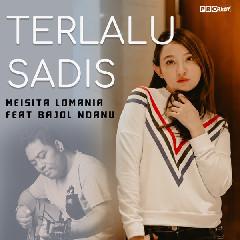 Download Lagu Meisita Lomania Terlalu Sadis (feat. Bajol Ndanu).mp3