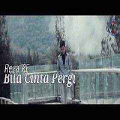 Reza RE - Bila Cinta Pergi.mp3
