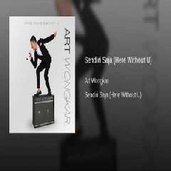 Art Wongkar - Sendiri Saja (Here Without U).mp3