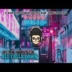 Dj all falls down Alan walker slow full bass angklung