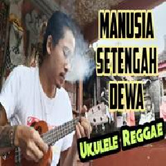 Download Lagu Made Rasta - Manusia Setengah Dewa - Iwan Fals (Ukulele Reggae Cover).mp3