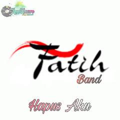 Download Lagu Fatih Band - Hapus Aku.mp3