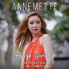 Annemette - Hanya Dirimu (OST Anak Hoki)