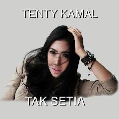 Tenty Kamal - Tak Setia