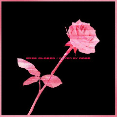ROSE (BLACKPINK) - EYES CLOSED