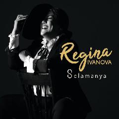 Regina Ivanova - Selamanya