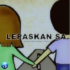 BrianSR - Lepaskan Sa (feat. Moi Rebellion, Heyou'C)