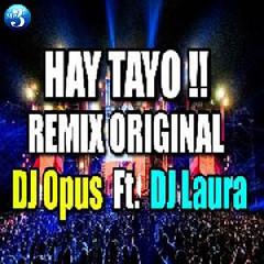 DJ Opus - Hay Tayo