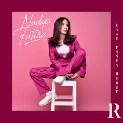 Nadya Fatira - Lagu Tanpa Huruf R