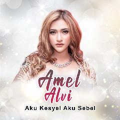 Amel Alvi - Aku Kesyel Aku Sebel