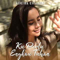 Agatha Chelsea - Ku Perlu Engkau Tuhan