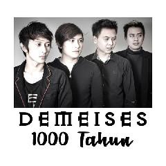 Demeises - 1000 Tahun