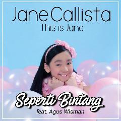 Jane Callista - Seperti Bintang (Feat. Agus Wisman)