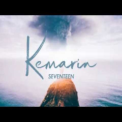 Seventeen - Kemarin (#PrayforBanten)