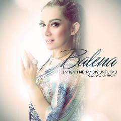 Download Balena - Jangan Menangis Untukku.mp3   Laguku