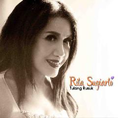 Download Rita Sugiarto - Tulang Rusuk.mp3   Laguku
