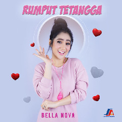 Download Lagu Bella Nova - Rumput Tetangga MP3 - Laguku