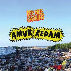 Download Lagu Pee Wee Gaskins - Amuk Redam MP3