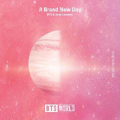 Download BTS, Zara Larsson - A Brand New Day (BTS WORLD OST Part.2).mp3 | Laguku