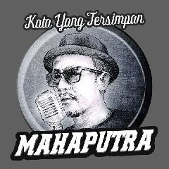 Download Lagu Mahaputra - Kata Yang Tersimpan MP3 - Laguku