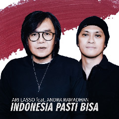 Download Ari Lasso - Indonesia Pasti Bisa (feat. Andra Ramadhan) Mp3