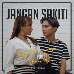 Download Lagu Syahiba Saufa - Jangan Sakiti Ft. James AP MP3