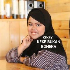 Download Kekeyi - Keke Bukan Boneka Mp3