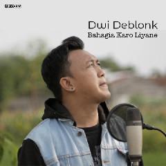 Download Dwi Deblonk - Bahagia Karo Liyane Mp3