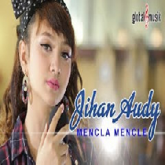 Download Jihan Audy - Mencla Mencle.mp3   Laguku