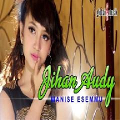 Download Jihan Audy - Manise Esemmu.mp3   Laguku