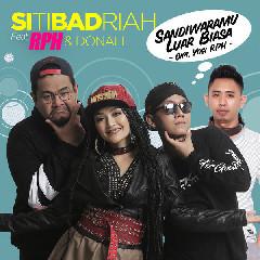 Download Siti Badriah - Sandiwaramu Luar Biasa (Feat. RPH & Donall).mp3   Laguku