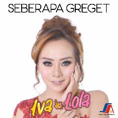 Download Iva Lola - Seberapa Greget.mp3   Laguku