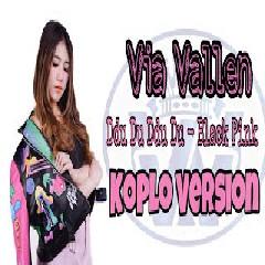 Download Via Vallen - Ddu Du Ddu Du ( Black Pink Koplo Version).mp3   Laguku
