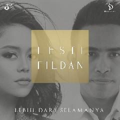 Download Lesti & Fildan - Lebih Dari Selamanya.mp3   Laguku