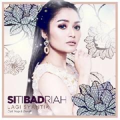 Download Siti Badriah - Lagi Syantik.mp3   Laguku