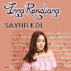 Download Inna Rosdiana - Sayur Kol.mp3   Laguku