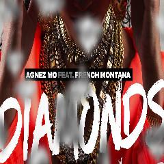 AGNEZ MO - Diamonds (feat. French Montana) Mp3