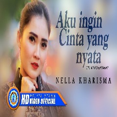 Download Lagu Nella Kharisma - Aku Ingin Cinta Yang Nyata Mp3